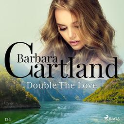 Cartland, Barbara - Double The Love (Barbara Cartland's Pink Collection 126), äänikirja