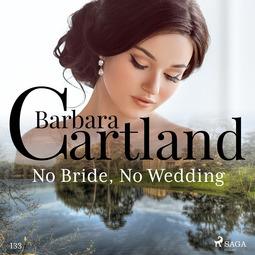 Cartland, Barbara - No Bride, No Wedding (Barbara Cartland's Pink Collection 133), äänikirja