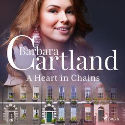 Cartland, Barbara - A Heart in Chains (Barbara Cartland's Pink Collection 136), audiobook