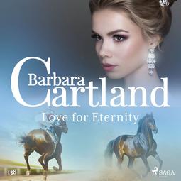 Cartland, Barbara - Love for Eternity (Barbara Cartland's Pink Collection 138), audiobook
