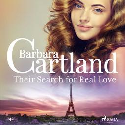 Cartland, Barbara - Their Search for Real Love (Barbara Cartland's Pink Collection 142), äänikirja