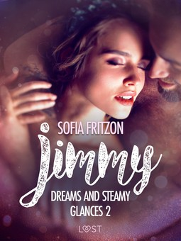 Fritzson, Sofia - Jimmy: Dreams and Steamy Glances 2 - Erotic Short Story, e-bok