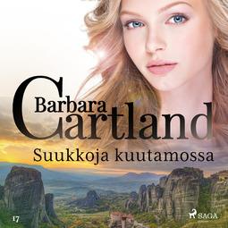 Cartland, Barbara - Suukkoja kuutamossa, äänikirja