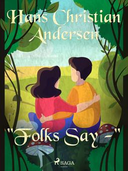 "Andersen, Hans Christian - ""Folks Say -"", ebook"