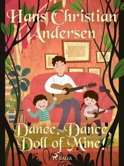 Andersen, Hans Christian - Dance, Dance, Doll of Mine!, e-bok