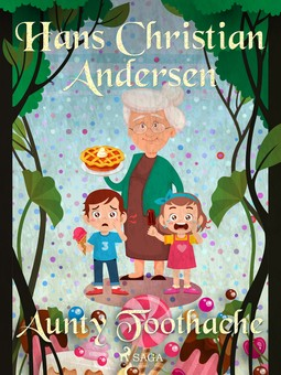 Andersen, Hans Christian - Aunty Toothache, e-bok
