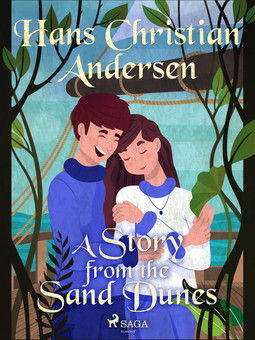Andersen, Hans Christian - A Story from the Sand Dunes, ebook