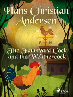 Andersen, Hans Christian - The Farmyard Cock and the Weathercock, ebook