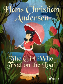 Andersen, Hans Christian - The Girl Who Trod on the Loaf, ebook