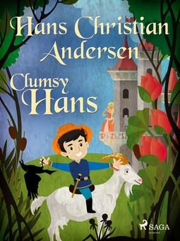 Andersen, Hans Christian - Clumsy Hans, e-bok