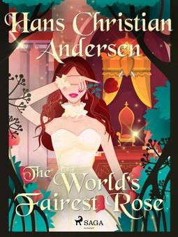 Andersen, Hans Christian - The World's Fairest Rose, ebook