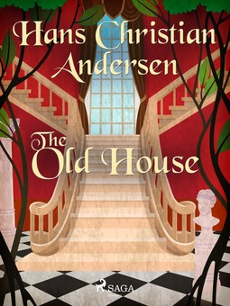 Andersen, Hans Christian - The Old House, ebook