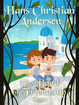 Andersen, Hans Christian - The Bond of Friendship, ebook