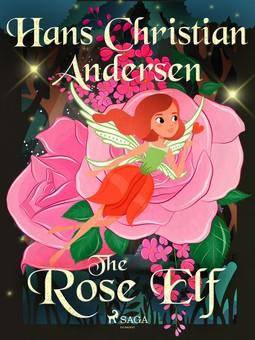 Andersen, Hans Christian - The Rose Elf, ebook