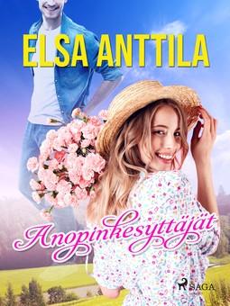 Anttila, Elsa - Anopinkesyttäjät, e-kirja