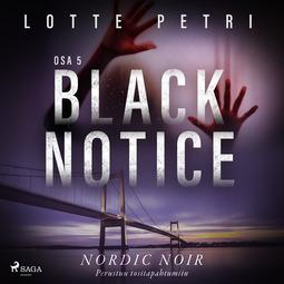 Petri, Lotte - Black notice: Osa 5, äänikirja