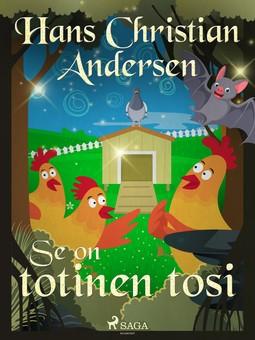 Andersen, H. C. - Se on totinen tosi, e-kirja