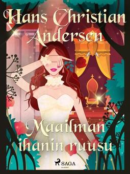 Andersen, H. C. - Maailman ihanin ruusu, e-kirja