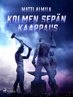 Almila, Matti - Kolmen Sepän kaappaus, ebook