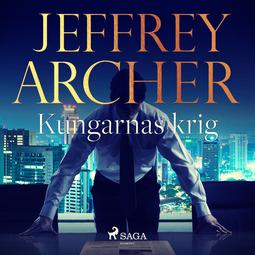 Archer, Jeffrey - Kungarnas krig, audiobook