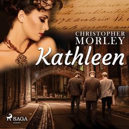 Morley, Christopher - Kathleen, audiobook