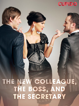 - The New Colleague, The Boss, and The Secretary, ebook