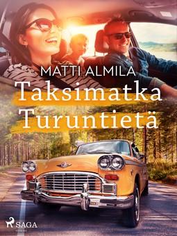Almila, Matti - Taksimatka Turuntietä, e-bok