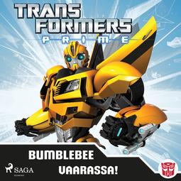 Lindqvist, Anja - Transformers - Prime - Bumblebee vaarassa!, äänikirja