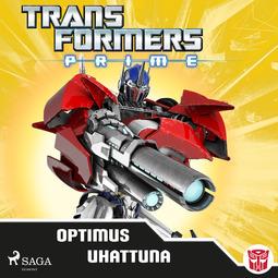 Lindqvist, Anja - Transformers - Prime - Optimus uhattuna, äänikirja