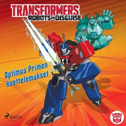 Sazaklis, John - Transformers - Robots in Disguise - Optimus Primen koettelemukset, äänikirja