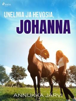 Järvi, Annukka - Unelmia ja hevosia, Johanna, e-kirja