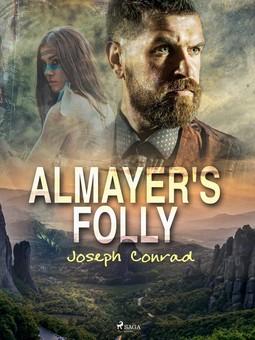 Conrad, Joseph - Almayer's Folly, e-kirja