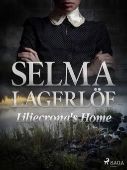 Lagerlöf, Selma - Liliecrona's Home, ebook