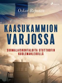 Reponen, Oskar - Kaasukammion varjossa: suomalaiskohtaloita Stutthofin kuolemanleirillä, e-kirja