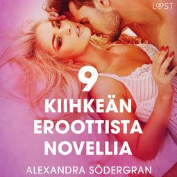Södergran, Alexandra - 9 kiihkeän eroottista novellia Alexandra Södergranilta, äänikirja