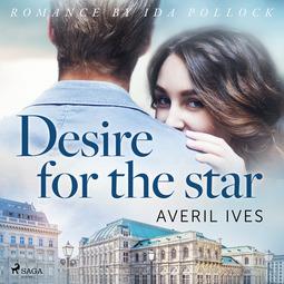 Ives, Averil - Desire for the Star, audiobook