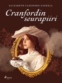 Gaskell, Elizabeth Cleghorn - Cranfordin seurapiiri, ebook