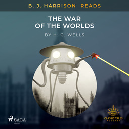 Wells, H. G. - B. J. Harrison Reads The War of the Worlds, audiobook