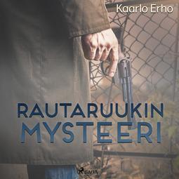 Erho, Kaarlo - Rautaruukin mysteeri, äänikirja