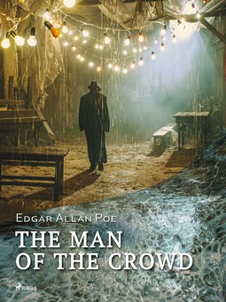 Poe, Edgar Allan - The Man of the Crowd, ebook