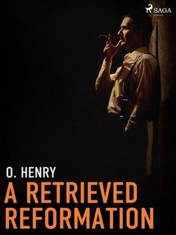 Henry, O. - A Retrieved Reformation, ebook