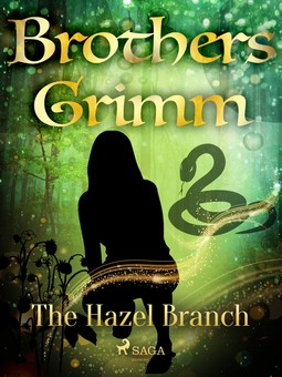 Grimm, Brothers - The Hazel Branch, e-bok