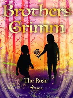 Grimm, Brothers - The Rose, e-bok