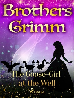 Grimm, Brothers - The Goose-Girl at the Well, ebook