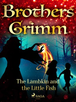 Grimm, Brothers - The Lambkin and the Little Fish, e-kirja