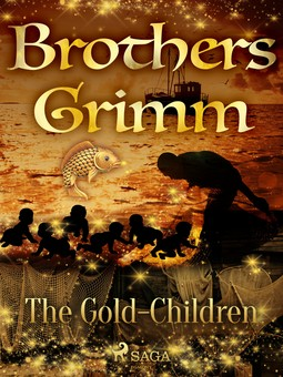 Grimm, Brothers - The Gold-Children, e-bok