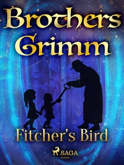 Grimm, Brothers - Fitcher's Bird, ebook
