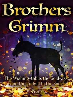 Grimm, Brothers - The Wishing-table, the Gold-ass, and the Cudgel in the Sack, e-bok