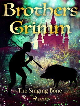 Grimm, Brothers - The Singing Bone, e-bok