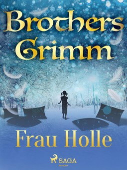 Grimm, Brothers - Frau Holle, e-bok
